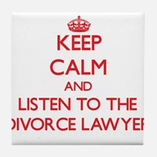 Keep Calm and Listen to the Divorce Lawyer Tile Co