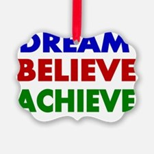 Dream Believe Achieve Ornament