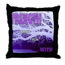 Strenght Comes From Within 2 Throw Pillow