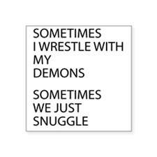"Wrestle With My Demons Square Sticker 3"" x 3"""