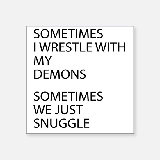 """Wrestle With My Demons Square Sticker 3"""" x 3"""""""