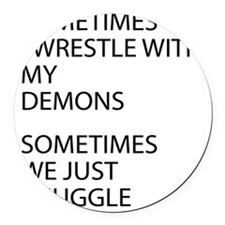Wrestle With My Demons Round Car Magnet