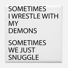 Wrestle With My Demons Tile Coaster
