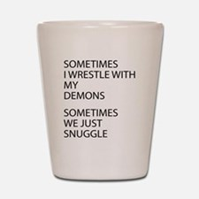 Wrestle With My Demons Shot Glass