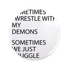 "Wrestle With My Demons 3.5"" Button"
