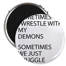 Wrestle With My Demons Magnet