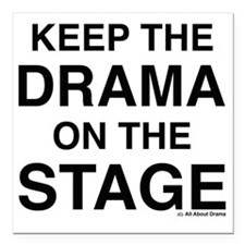 """KEEP THE DRAMA ON THE ST Square Car Magnet 3"""" x 3"""""""