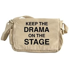 KEEP THE DRAMA ON THE STAGE Messenger Bag