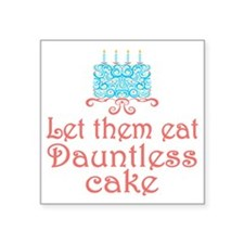 "Let them eat Dauntless cake Square Sticker 3"" x 3"""