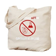 Not Grown In A Lab Tote Bag