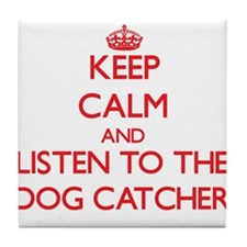 Keep Calm and Listen to the Dog Catcher Tile Coast