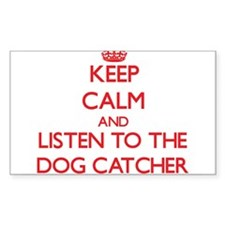 Keep Calm and Listen to the Dog Catcher Decal
