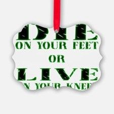 Die or Live Green Ornament