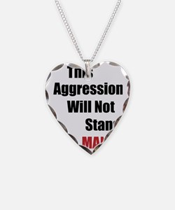This Aggression Will Not Stan Necklace