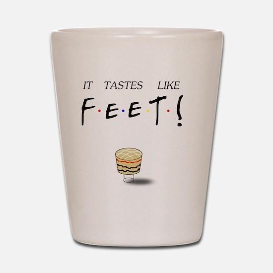 Ross It Tastes Like Feet! Shot Glass