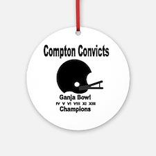 Compton Convicts Ganja Bowl Champio Round Ornament
