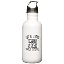 Life Is Better When You Can Folk Dance Water Bottle