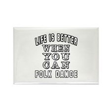 Life Is Better When You Can Folk Dance Rectangle M