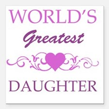 """Worlds Greatest Daughter Square Car Magnet 3"""" x 3"""""""
