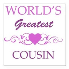 "Worlds Greatest Cousin ( Square Car Magnet 3"" x 3"""