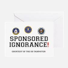 CIA, FBI, NSA - SPONSORED IGNORANCE  Greeting Card