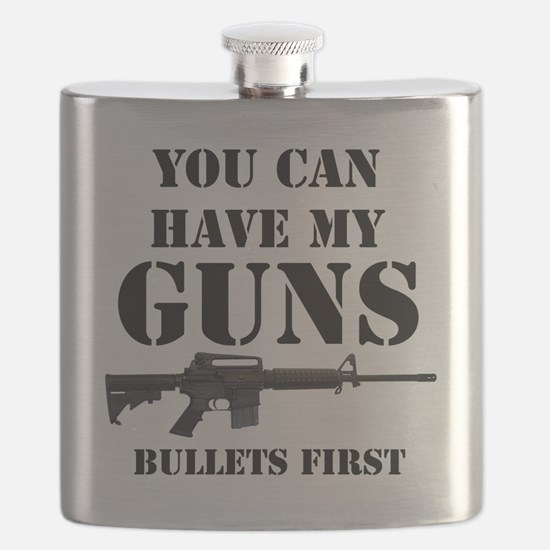 You Can Have My Guns, Bullets First. Flask