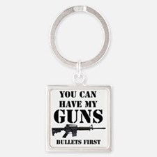 You Can Have My Guns, Bullets Firs Square Keychain