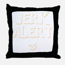 Jerk Alert Throw Pillow