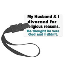 My Husband  I Divorced for relig Luggage Tag