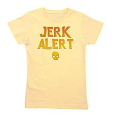 Jerk Alert Girl's Tee