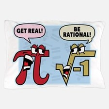 Get Real Be Rational Pillow Case