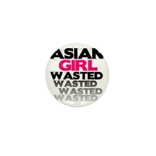Asian Girl Wasted Mini Button