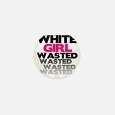 White Girl Wasted - faded 1 Mini Button