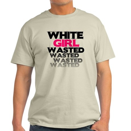 White Girl Wasted - faded 1 Light T-Shirt