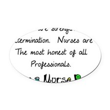 nurses are strength shirt Oval Car Magnet