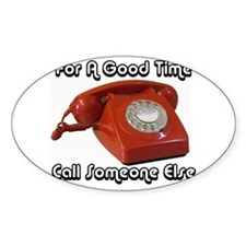 For A Good Time... Oval Decal