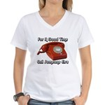 For A Good Time... Women's V-Neck T-Shirt