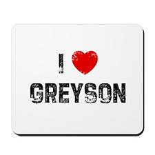 I * Greyson Mousepad