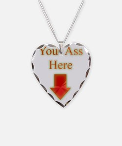 Your Ass Here Necklace