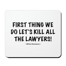 "Lawyers ""Kill All"" Mousepad"