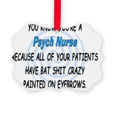 you know youre a psych nurse BLUE Ornament