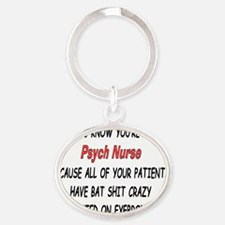 You know youre a psych nurse IF Oval Keychain
