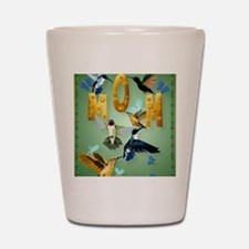 MOM-For to the birds Shot Glass