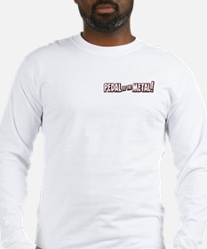 PEDAL to the METAL! - 1 Long Sleeve T-Shirt