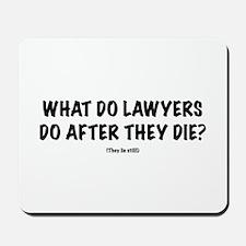 "Lawyers ""Lie Still"" Mousepad"