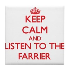 Keep Calm and Listen to the Farrier Tile Coaster