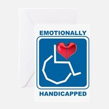 Emotionally Handicapped Greeting Card