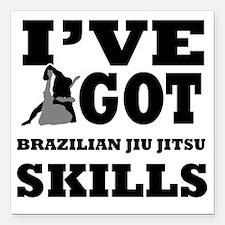 "Ive Got Brazilian Jiu Ji Square Car Magnet 3"" x 3"""