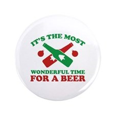 """It's The Most Wonderful Time For A Beer 3.5"""" Butto"""