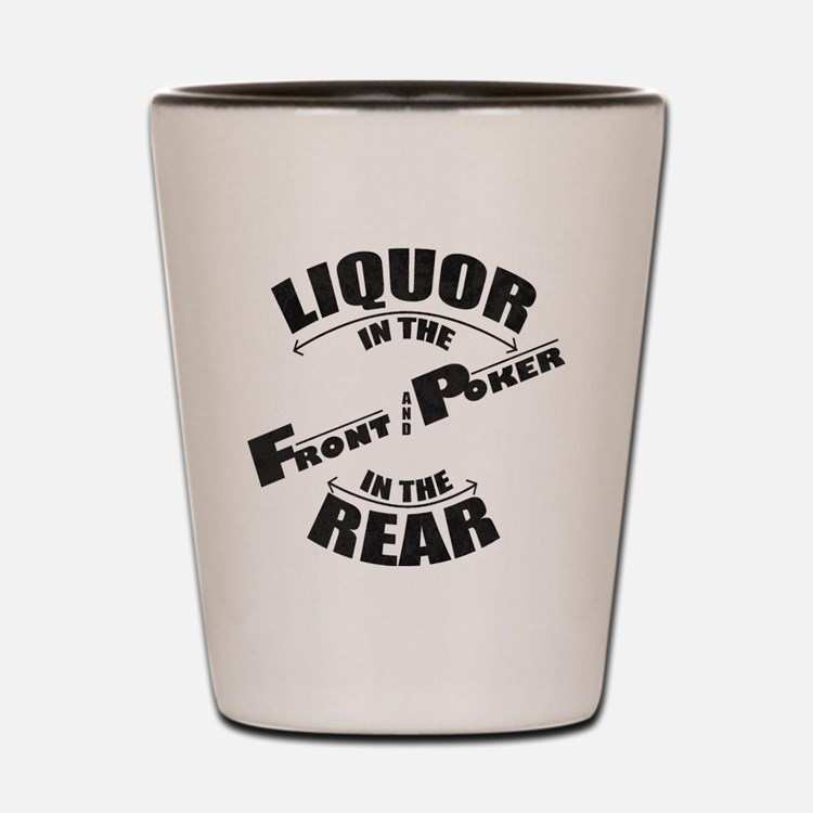 Liquor in the Front Shot Glass